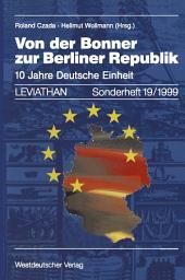 Von der Bonner zur Berliner Republik: 10 Jahre Deutsche Einheit
