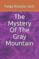 The Mystery Of The Gray Mountain