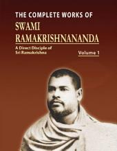 The Complete Works of Swami Ramakrishnananda: Volume 1