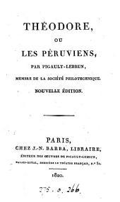 Théodore, ou Les Péruviens Nouv. éd