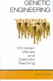 Genetic Engineering: Christian Values and Catholic Teaching