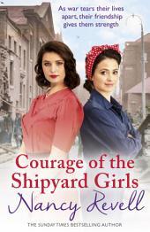 Courage of the Shipyard Girls: Shipyard Girls 6