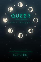 Queer: Lunar Phases -, Band 1