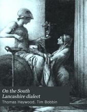 On the South Lancashire Dialect: Issues 1-7