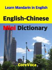 English-Chinese Mini Dictionary: How to learn essential Mandarin Chinese vocabulary in English for school, exam, and business