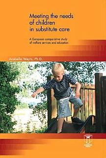 Meeting the Needs of Children in Substitute Care Book