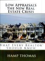 Low Appraisals   the New Real Estate Crisis PDF