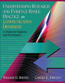 Understanding Research and Evidence based Practice in Communication Disorders Book