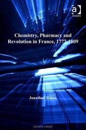 Chemistry, Pharmacy and Revolution in France, 1777-1809