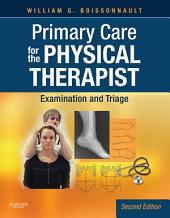 Primary Care for the Physical Therapist - E-Book: Examination and Triage, Edition 2