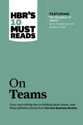 Hbr S 10 Must Reads On Teams With Featured Article The Discipline Of Teams By Jon R Katzenbach And Douglas K Smith  Book PDF