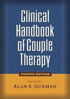 Clinical Handbook of Couple Therapy  Fourth Edition PDF