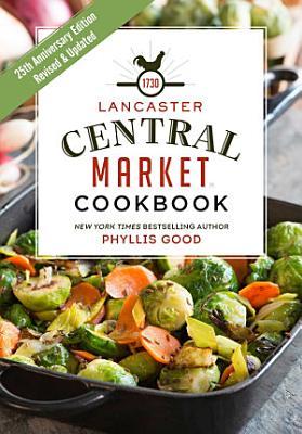 Lancaster Central Market Cookbook