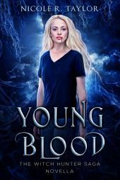 Young Blood: (A Witch Hunter Saga Novella)