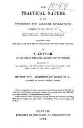 """The Practical Nature of the Doctrines and Alleged Revelations Contained in the Writings of Emanuel Swedenborg: Together with the Peculiar Motives to the Christian Conduct They Suggest. In a Letter to His Grace the Lord Archbishop of Dublin, Occasioned by His Observations on that Subject in His """"Essays on Some of the Peculiarities of the Christian Religion."""""""