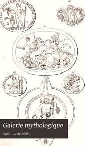Galerie mythologique: recueil de monuments pour servir à l'étude de la mythologie, de l'histoire e de l'art, de l'antiquité figurée, et du langage allégorique des anciens, Volume1