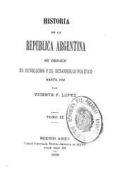 Historia de la República Argentina: su origen, su revolucion, y su desarrollo político hasta 1852, Volumen 9