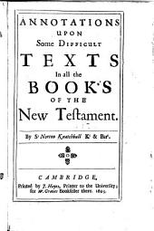 Annotations Upon Some Difficult Texts in All the Books of the New Testament