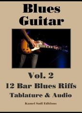 Blues Guitar Vol. 2: 12 Bar Blues Riffs