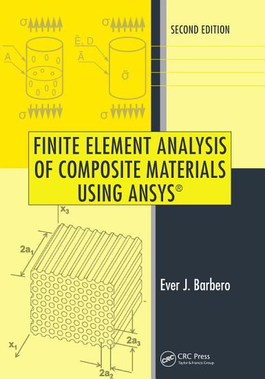 Finite Element Analysis of Composite Materials Using ANSYS    Second Edition PDF