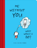 Me Without You What Would I Do  Book PDF