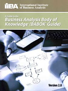 A Guide to the Business Analysis Body of Knowledger PDF
