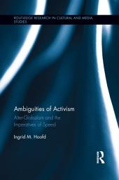 Ambiguities of Activism: Alter-Globalism and the Imperatives of Speed