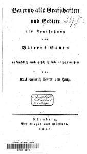 Baierns alte Grafschaften und Gebiete