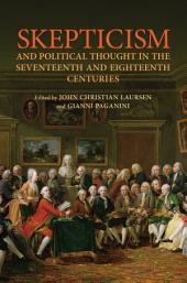 Skepticism and Political Thought in the Seventeenth and Eighteenth Centuries