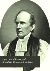 A parochial history of St. John's Episcopal by-laws