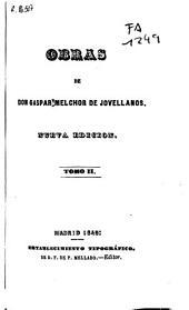 Obras de Don Gaspar Melchor de Jovellanos: Volumen 2