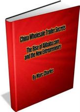 China Wholesale Trader - The Rise of Alibaba.com and New Entrepreneurs