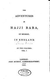 The Adventures of Hajji Baba, of Ispahan, in England: In two volumes, Volume 1