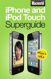 Macworld iPhone & iPod Touch Superguide, 4th Edition (Macworld Superguides)