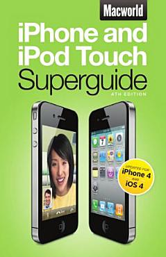 Macworld iPhone   iPod Touch Superguide  4th Edition  Macworld Superguides  PDF