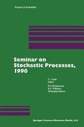 Seminar on Stochastic Processes, 1990