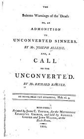 The Solemn Warnings of the Dead: Or, An Admonition to Unconverted Sinners