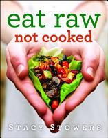 Eat Raw  Not Cooked PDF