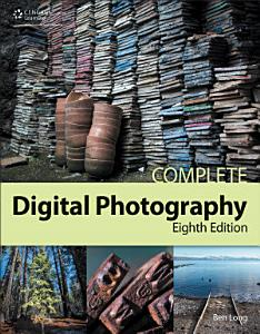 Complete Digital Photography  8th Edition  Book