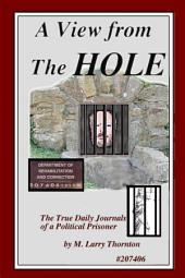 A View From The Hole: A Man's Unjust 8 years in Prison On Trumped-Up Charges