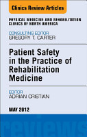 Patient Safety in Rehabilitation Medicine  An Issue of Physical Medicine and Rehabilitation Clinics   E Book PDF
