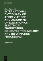 International dictionary of abbreviations and acronyms of electronics, electrical engineering, computer technology, and information processing