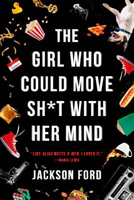 The Girl Who Could Move Sh t with Her Mind