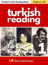 Turkish Biographies 1: Turkish Easy Readers Fo Beginners