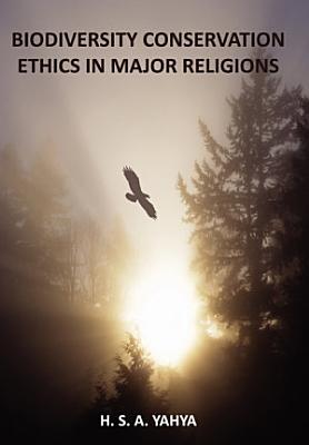 Biodiversity Conservation Ethics in Major Religions PDF