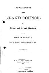 Proceedings of the Grand Council of Royal and Select Masters of the State of Michigan at the ... Annual Assembly