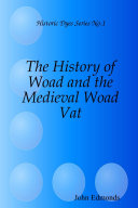 The History of Woad and the Medieval Woad Vat