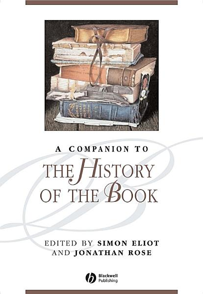 Download A Companion to the History of the Book Book