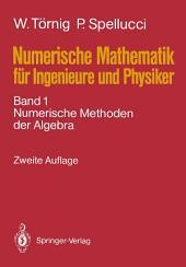 Numerische Mathematik für Ingenieure und Physiker: Band 1: Numerische Methoden der Algebra, Ausgabe 2