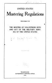 United States Mustering Regulations Providing for the Muster of Volunteers Into and Out of the Military Service of the United States